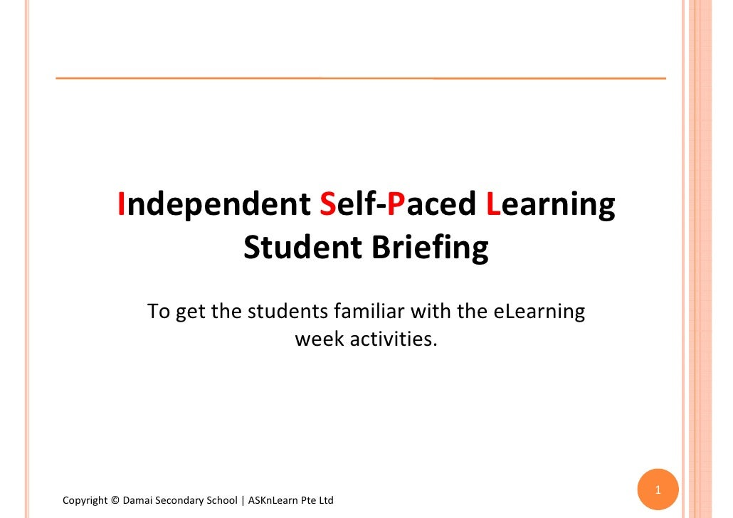 Independent Self-Paced Learning                  Student Briefing                 To get the students familiar with the eL...