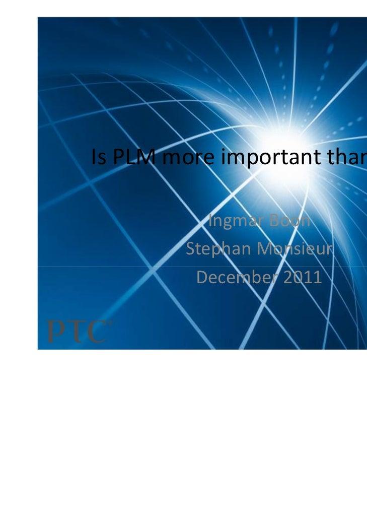 IsPLMmoreimportantthanERP?           IngmarBoon        StephanMonsieur         December2011