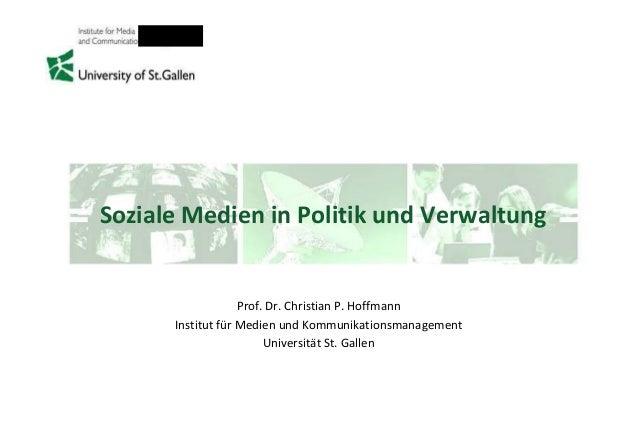 Soziale Medien in Politik und Verwaltung Prof. Dr. Christian P. Hoffmann Institut für Medien und Kommunikationsmanagement ...