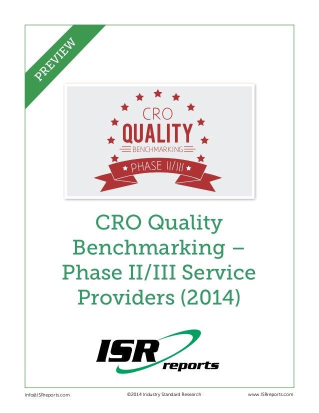 QUALITY CRO BENCHMARKING PHASE II/III CRO Quality Benchmarking – Phase II/III Service Providers (2014) Info@ISRreports.com...