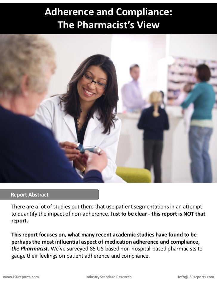 Adherence and Compliance:                       The Pharmacist's View   Report Abstract    There are a lot of studies out ...