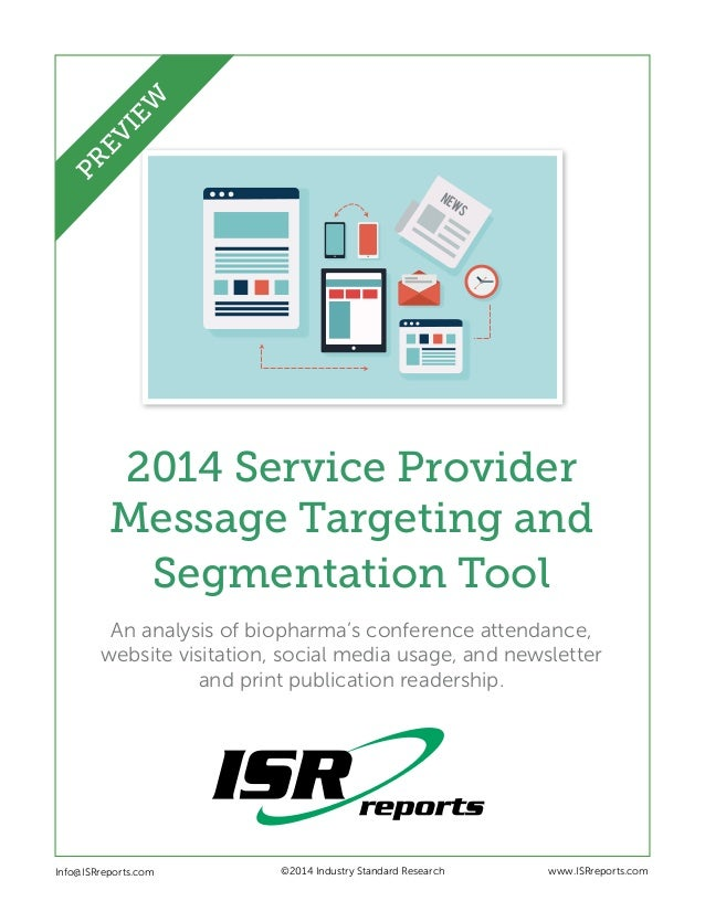 NEWS 2014 Service Provider Message Targeting and Segmentation Tool An analysis of biopharma's conference attendance, websi...