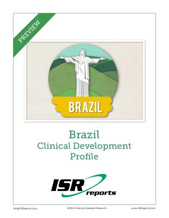 EW PR EV I  BRAZIL Brazil Clinical Development Profile  Info@ISRreports.com      ©2014 Industry Standard Research  www....