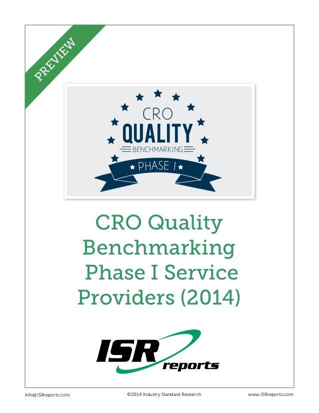 QUALITY CRO BENCHMARKING PHASE I CRO Quality Benchmarking Phase I Service Providers (2014) Info@ISRreports.com    ©2014...