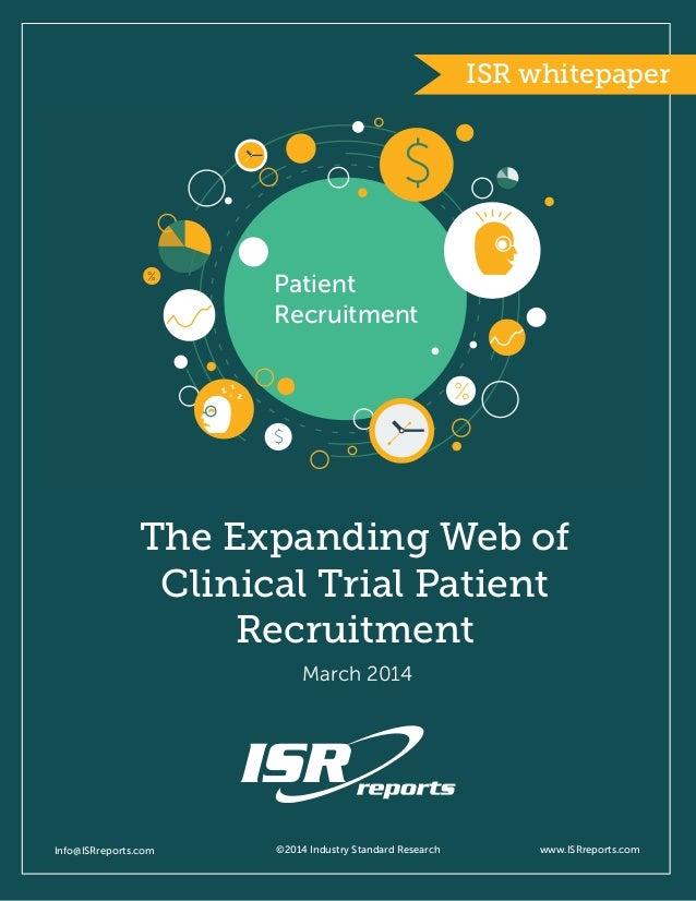 $ $ % % Patient Recruitment The Expanding Web of Clinical Trial Patient Recruitment Info@ISRreports.com     ©201...