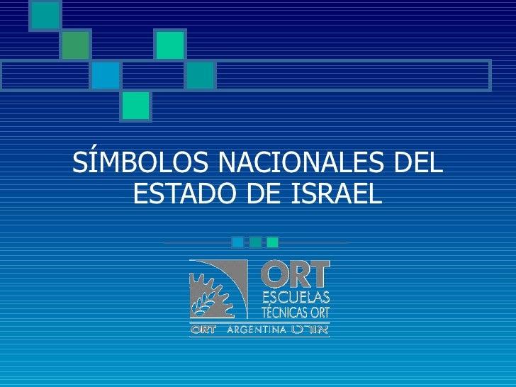 SÍMBOLOS NACIONALES DEL ESTADO DE ISRAEL