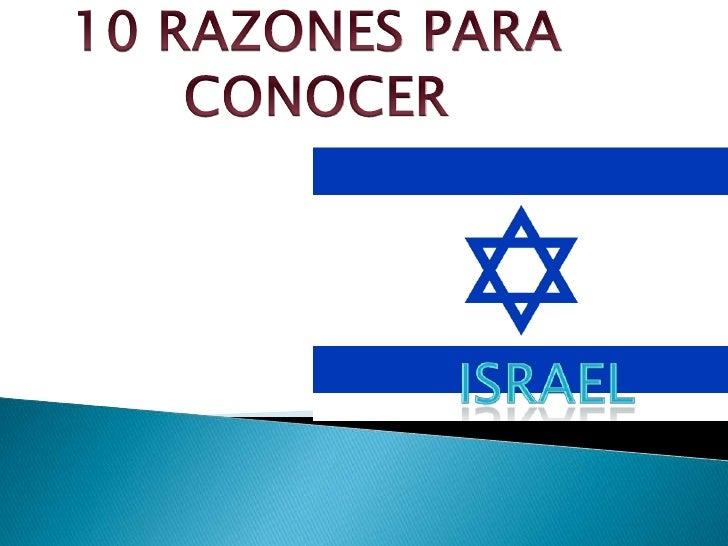 10 RAZONES PARA CONOCER<br />ISRAEL<br />