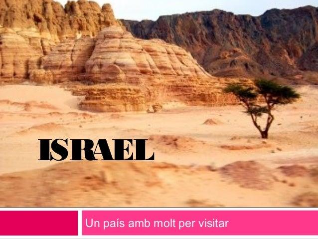 Un país amb molt per visitar ISRAEL