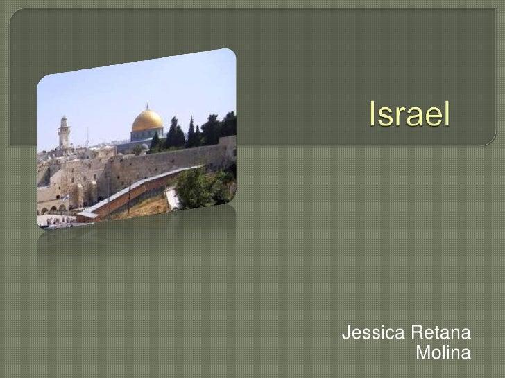 Israel<br />Jessica Retana Molina<br />