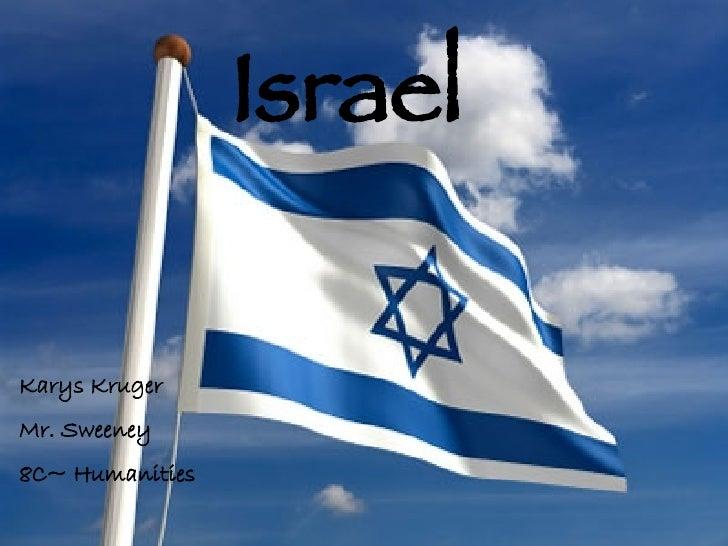 Israel   Karys Kruger  Mr. Sweeney 8C~ Humanities