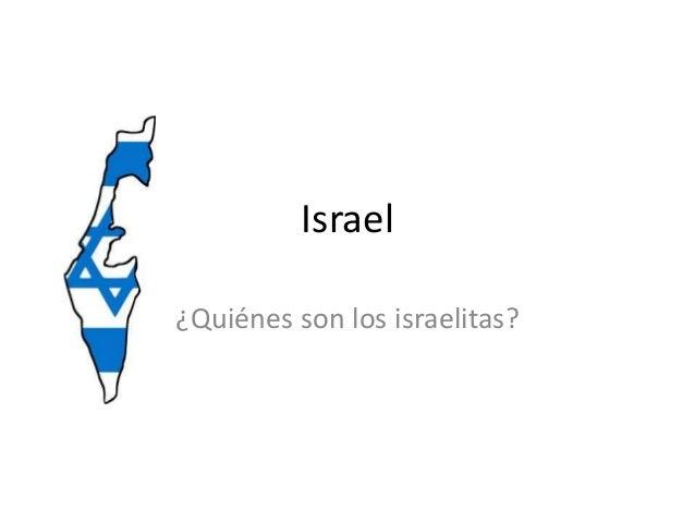Israel¿Quiénes son los israelitas?