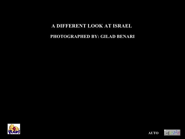 A DIFFERENT LOOK AT ISRAEL PHOTOGRAPHED BY: GILAD BENARI AUTO