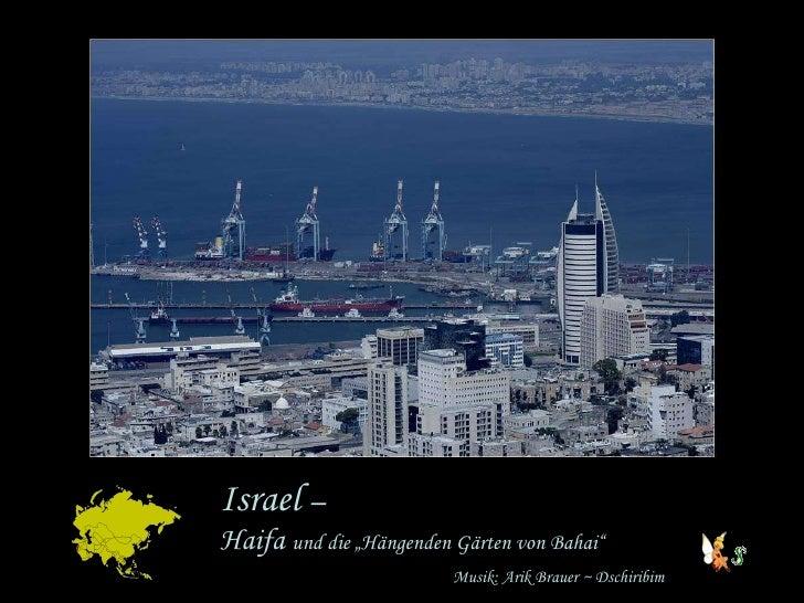 """Israel  –  Haifa  und die """"Hängenden Gärten von Bahai"""" Musik: Arik Brauer ~ Dschiribim"""