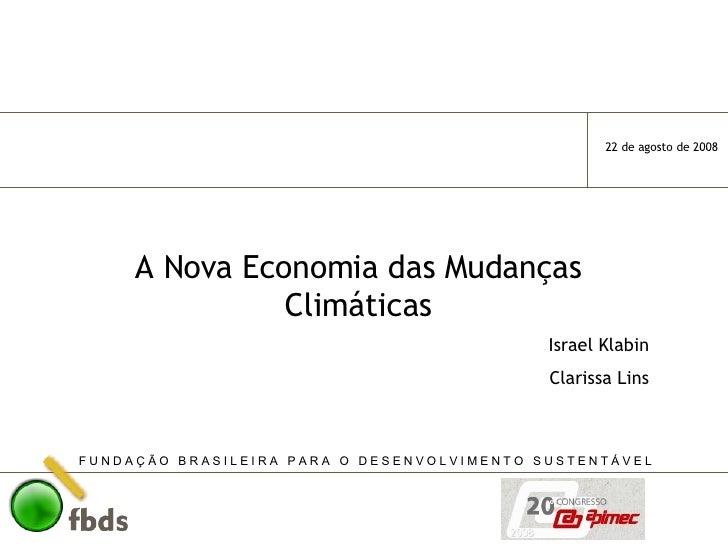 A Nova Economia das Mudanças Climáticas Israel Klabin Clarissa Lins