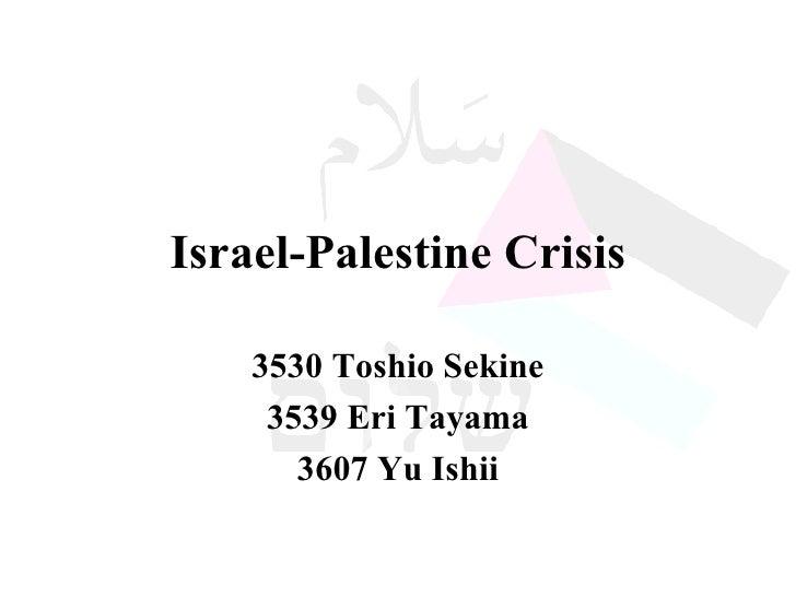 Israel-Palestine Crisis 3530 Toshio Sekine 3539 Eri Tayama 3607 Yu Ishii