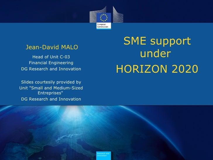 Horizon 2020 - SME Support  2014-2020 - Jean-David Malo - Israel, May 16th 2012