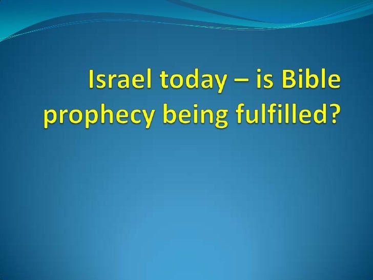 Israel Today – Is  Bible Prophecy Being Fulfilled?