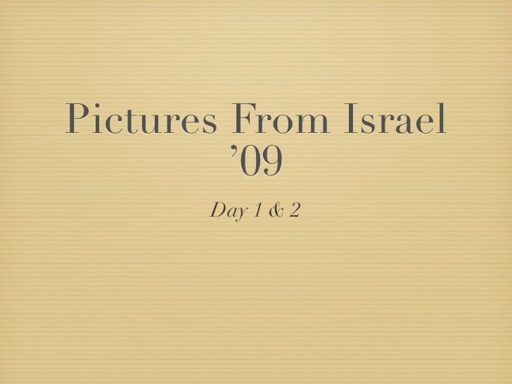Israel 09 Day 1 & 2