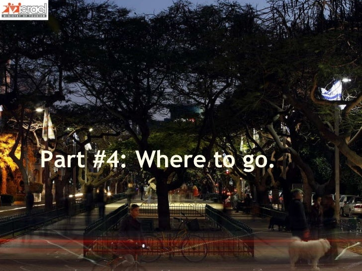 Part #4: Where to go.