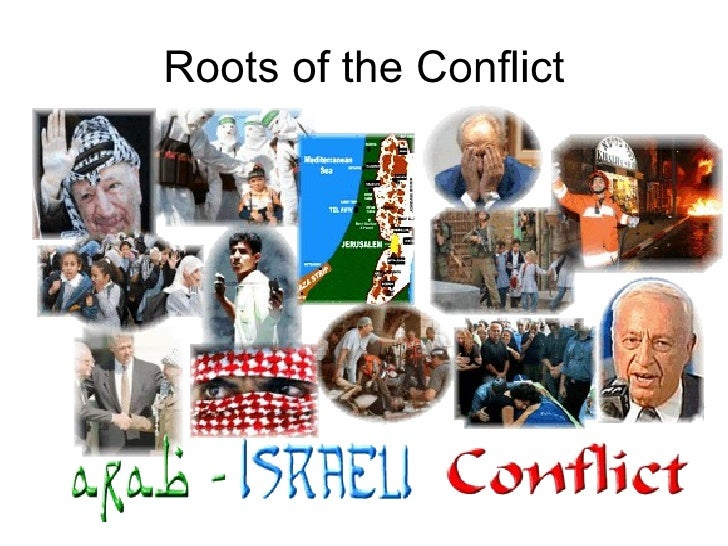 the arab isralie conflict essay Essay writing guide learn the art lee campbell arab-israeli conflict: palestinian arabs say there will be no end to the conflict unless they regain the arab.