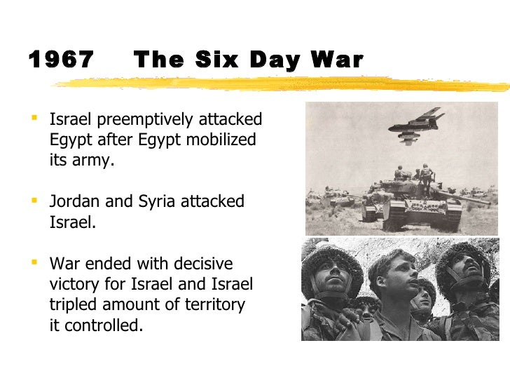 an overview of the six day war between israel and its arab neighbors At the end of what is now known as the six-day war, israel,  international law makes a clear distinction between  all of israel's wars with its arab neighbors.