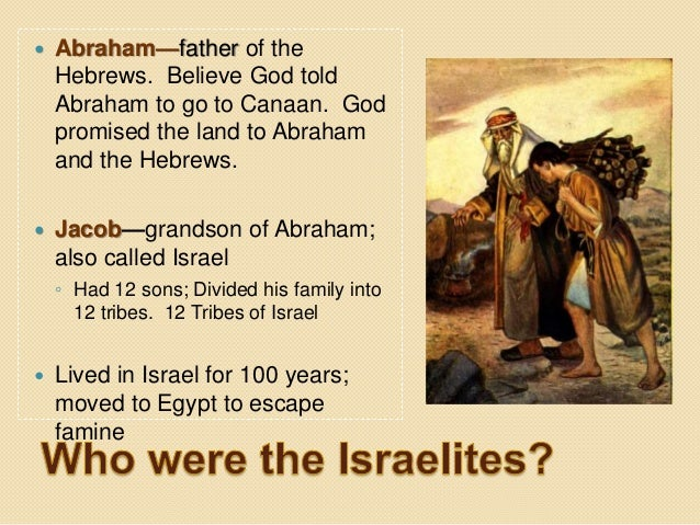 a history of the hebrews The civilization of ancient israel: for the first time in history, as far as we know, a religion had appeared which concerned the worship of only one god by implication, this god was the universal god, the one who controlled all things.