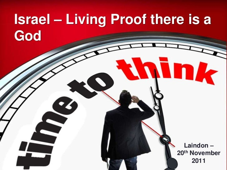 Israel – Living Proof there is aGod                            Laindon –                          20th November           ...