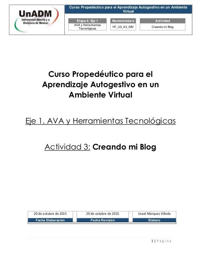 Curso Propedéutico para el Aprendizaje Autogestivo en un Ambiente Virtual Etapa 4: Eje 1 Nomenclatura Actividad AVA y Herr...