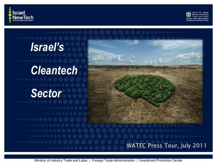 Israel'sCleantechSector                                                               WATEC Press Tour, July 2011Ministry ...