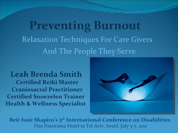 Relaxation Techniques For Care Givers  And The People They Serve Leah Brenda Smith  Certified Reiki Master Craniosacral Pr...