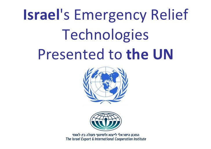 Israels Emergency Relief       Technologies   Presented to the UN