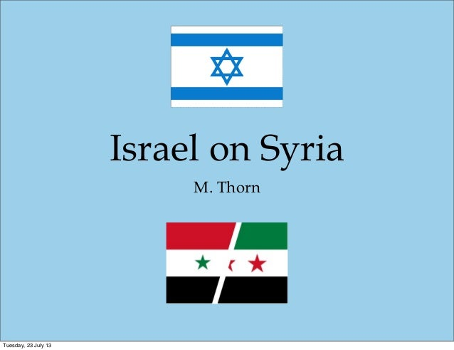 Israel's perspective on Syria mid 2013