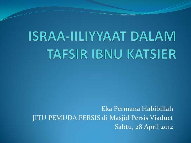 Eka Permana HabibillahJITU PEMUDA PERSIS di Masjid Persis Viaduct                       Sabtu, 28 April 2012