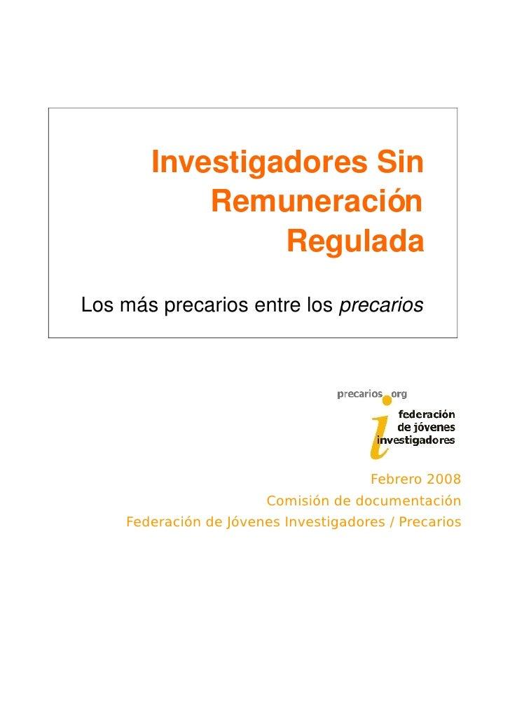 InvestigadoresSin            Remuneración                 Regulada Losmásprecariosentrelosprecarios               ...