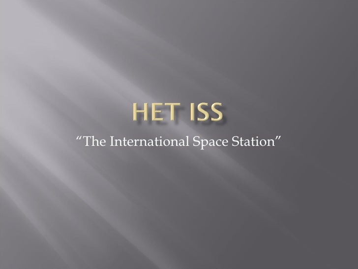 """"""" The International Space Station"""""""