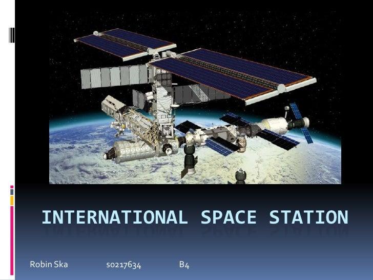International Space Station<br />Robin Ska s0217634B4<br />