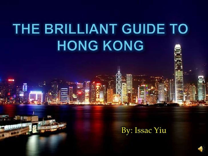 The Brilliant guide to Hong Kong<br />By: Issac Yiu<br />