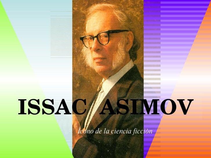 ISSAC  ASIMOV Ìcono de la ciencia ficciòn