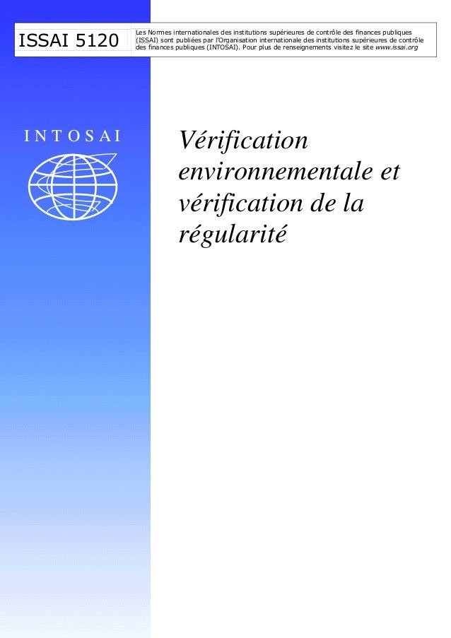 Les Normes internationales des institutions supérieures de contrôle des finances publiquesISSAI 5120   (ISSAI) sont publié...