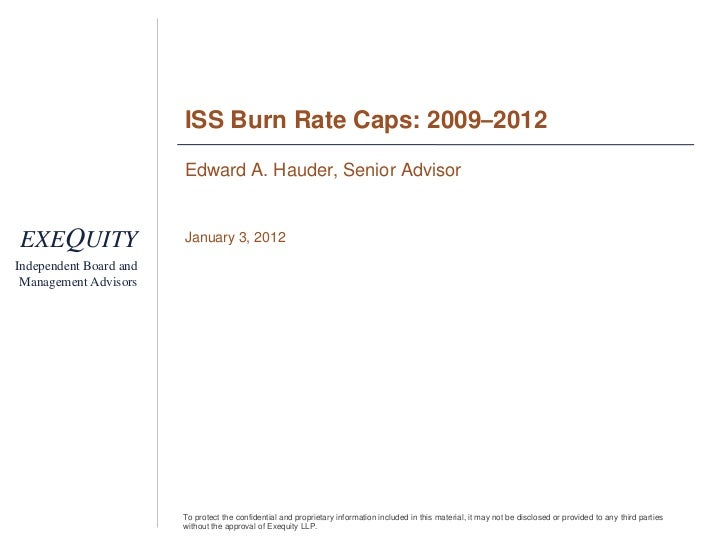 ISS Burn Rate Caps: 2009–2012                        Edward A. Hauder, Senior AdvisorEXEQUITY                January 3, 20...