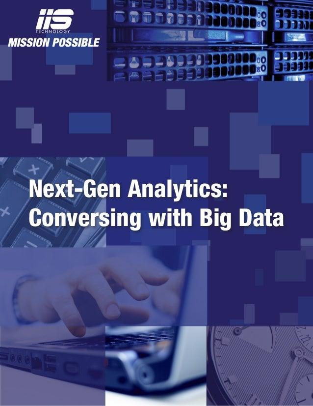 Next-Gen Analytics: Conversing with Big Data