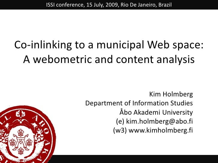 ISSI conference, 15 July, 2009, Rio De Janeiro, Brazil<br />Co-inlinking to a municipal Web space: A webometric and conten...