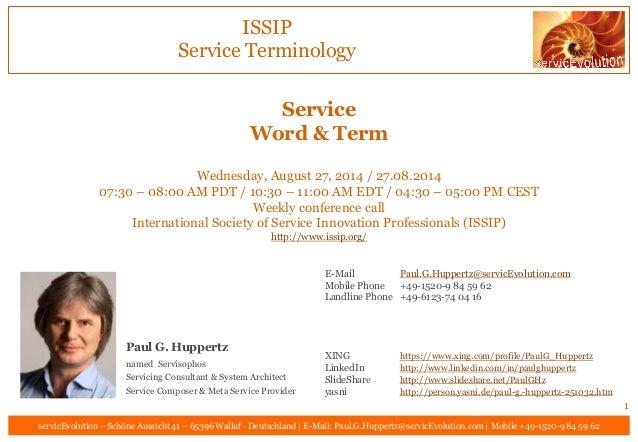E-Mail Paul.G.Huppertz@servicEvolution.com Mobile Phone +49-1520-9 84 59 62 Landline Phone +49-6123-74 04 16 XING https://...
