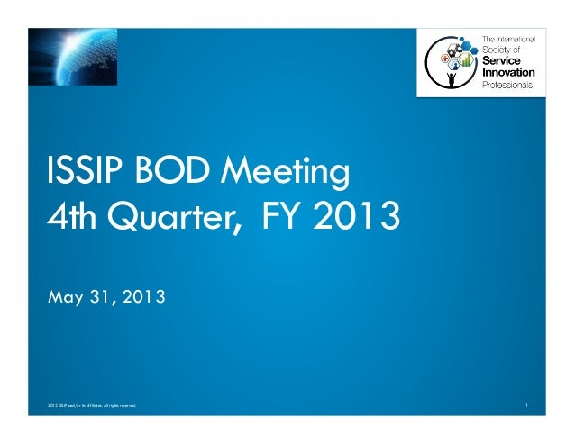 12013 ISSIP and/or its affiliates. All rights reserved.ISSIP BOD Meeting4th Quarter, FY 2013May 31, 2013