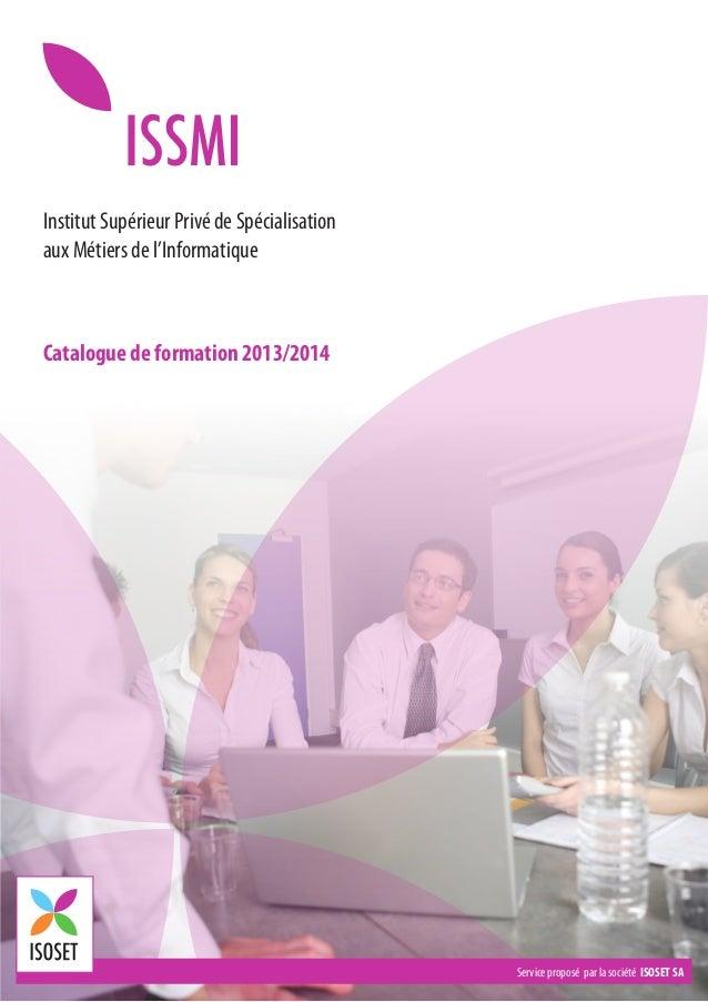 Institut Supérieur Privé de Spécialisation aux Métiers de l'Informatique  Catalogue de formation 2013/2014  Service propos...