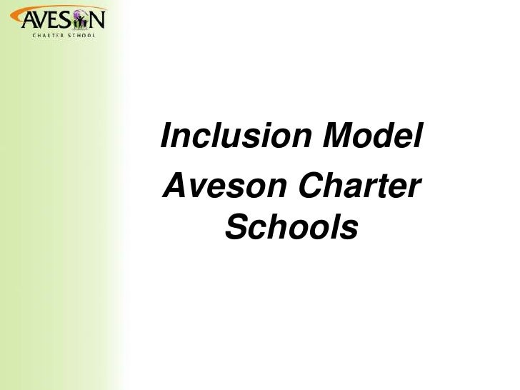 Inclusion Model Why Map?Aveson Charter    Schools
