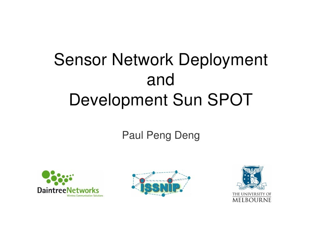 Sensor Network Deployment            and  Development Sun SPOT        Paul Peng Deng