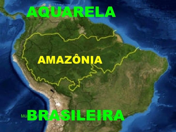 Música: Isto aqui o que é... – É  - Emílio Santiago  AQUARELA BRASILEIRA AMAZÔNIA