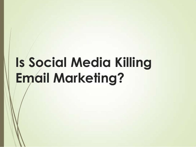 Is Social Media Killing Email Marketing?