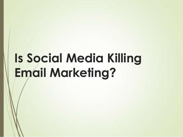 Is social media killing email marketing?